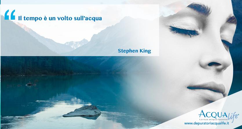 stephen king e i suoi aforismi sull'acqua